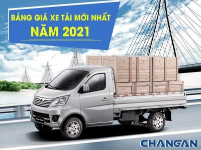 Bảng Giá Xe Tải ChangAn Cập Nhật Mới Nhất Tháng 05/2021
